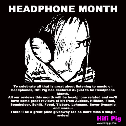 Headphone Month At Hifi Pig - Extended Version