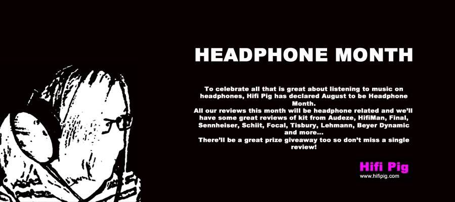 Headphone Month At Hifi Pig