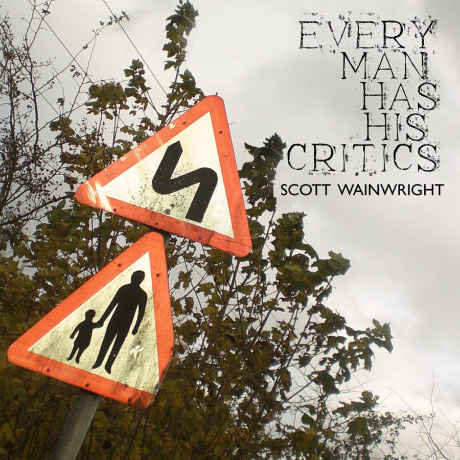 Every_man_has_his_critics_scott_wainwright