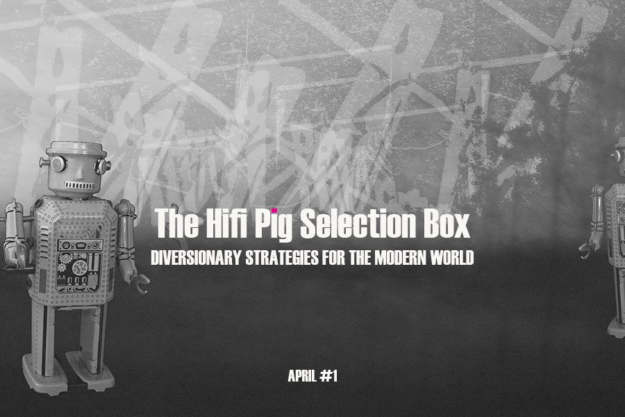 Hifi Pig Selection Box April #1