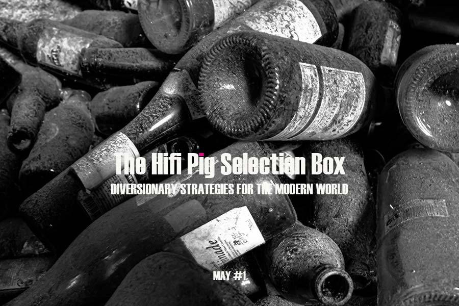 The Hifi Pig Selection Box May #1