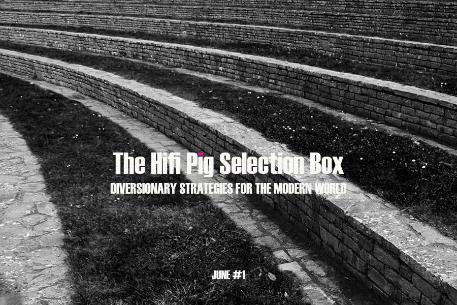 The Hifi Pig Selection Box June #1