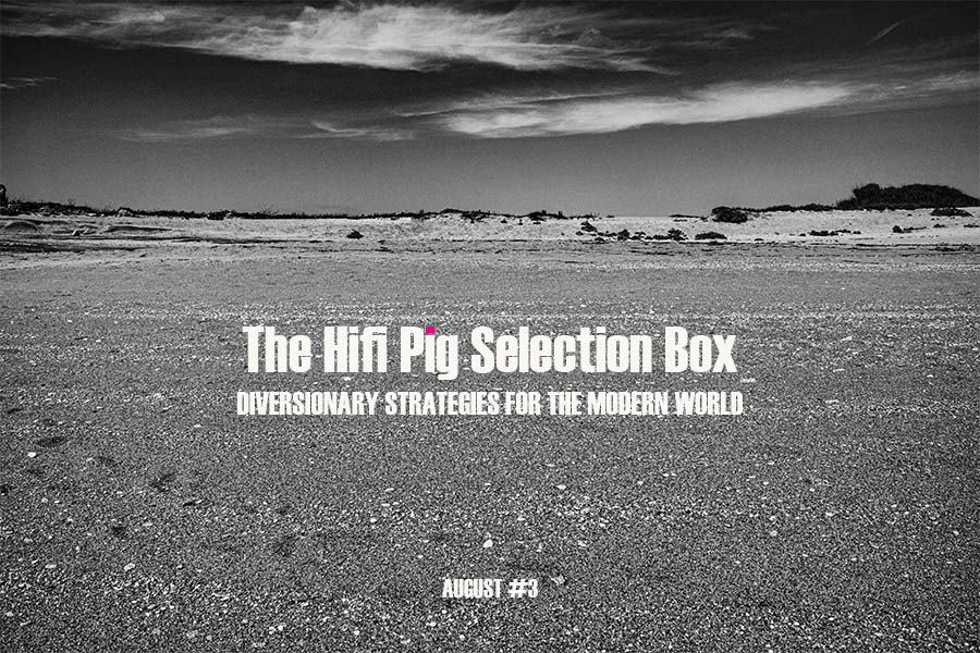 The HiFi Pig Selection Box August #3